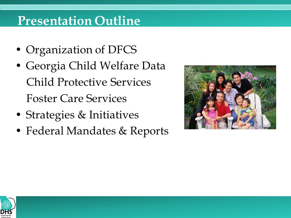 Presentation Outline Organization of DFCS Georgia Child Welfare Data