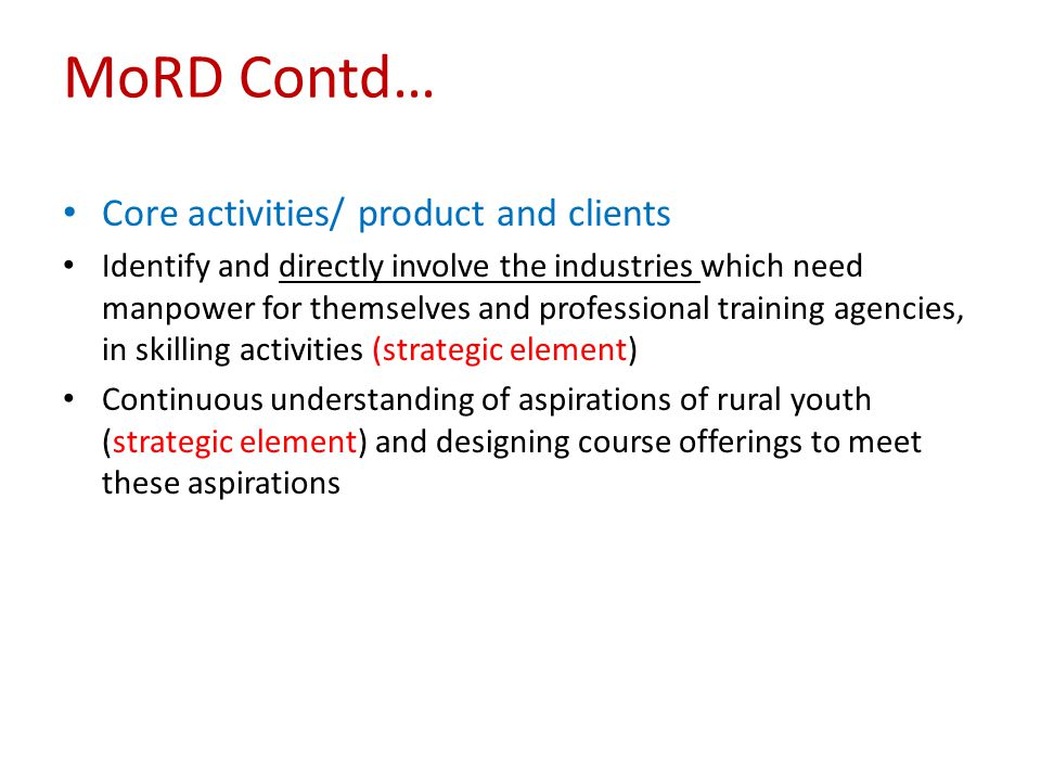 MoRD Contd… Core activities/ product and clients