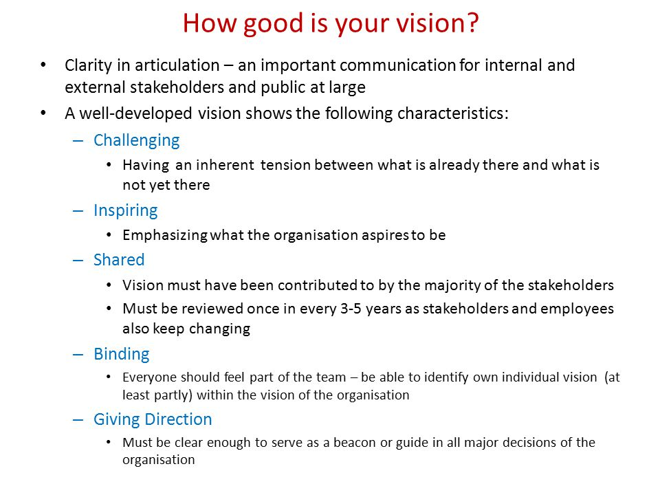 How good is your vision Clarity in articulation – an important communication for internal and external stakeholders and public at large.