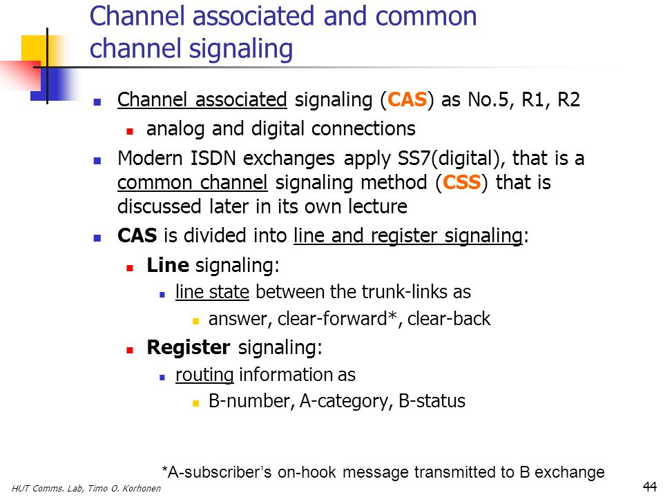 Channel associated and common channel signaling