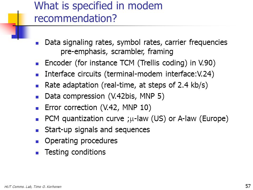What is specified in modem recommendation