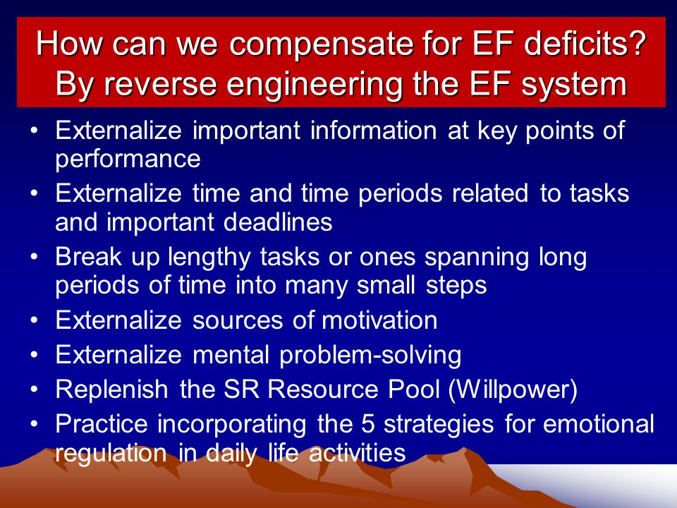 How can we compensate for EF deficits