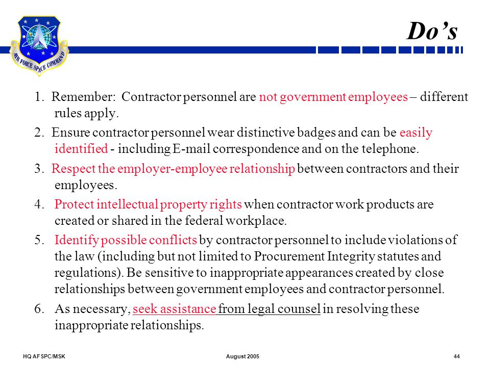 Do's 1. Remember: Contractor personnel are not government employees – different rules apply.