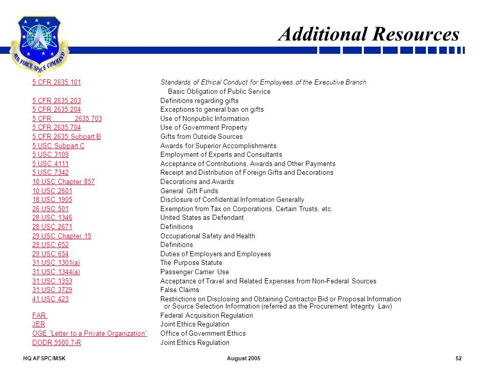 Additional Resources 5 CFR 2635.101 Standards of Ethical Conduct for Employees of the Executive Branch.