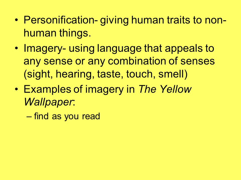 Personification- giving human traits to non-human things.