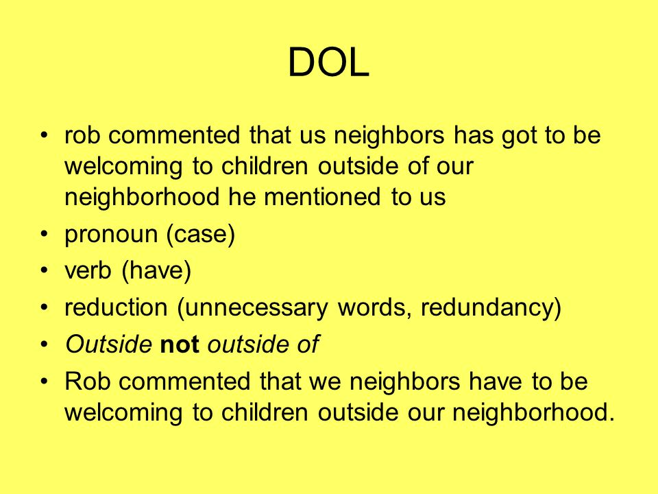 DOL rob commented that us neighbors has got to be welcoming to children outside of our neighborhood he mentioned to us.