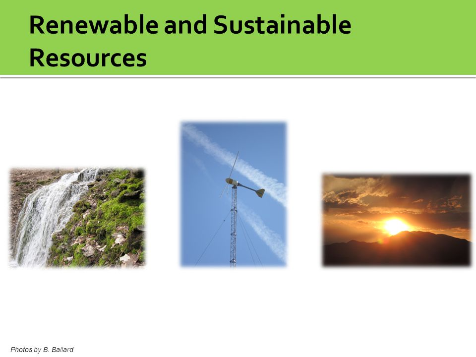 Renewable and Sustainable Resources