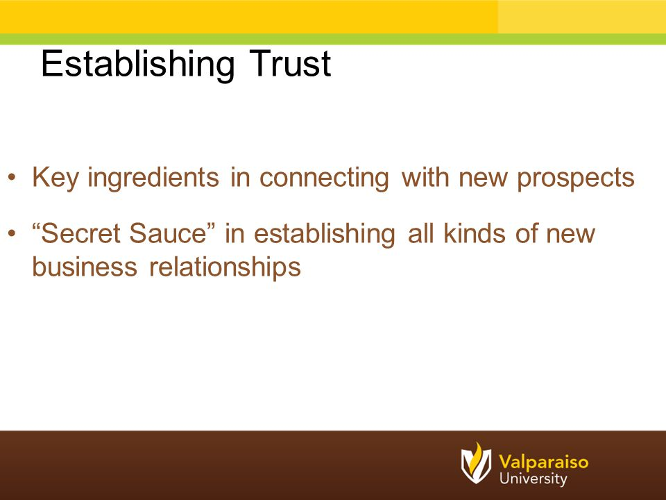 Establishing Trust Key ingredients in connecting with new prospects