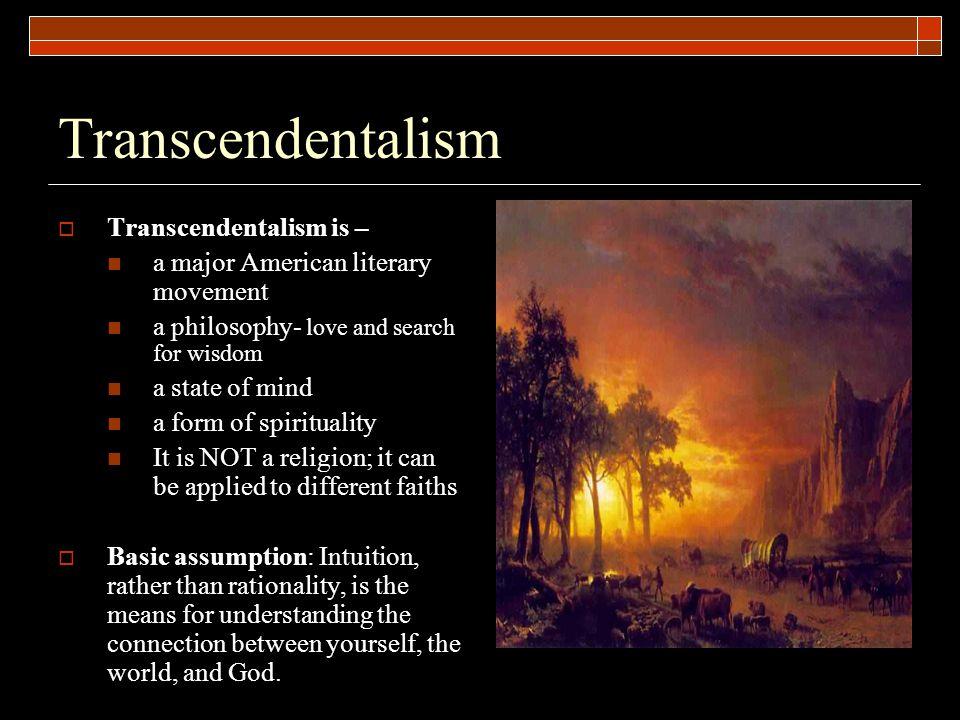 Transcendentalism Transcendentalism is –