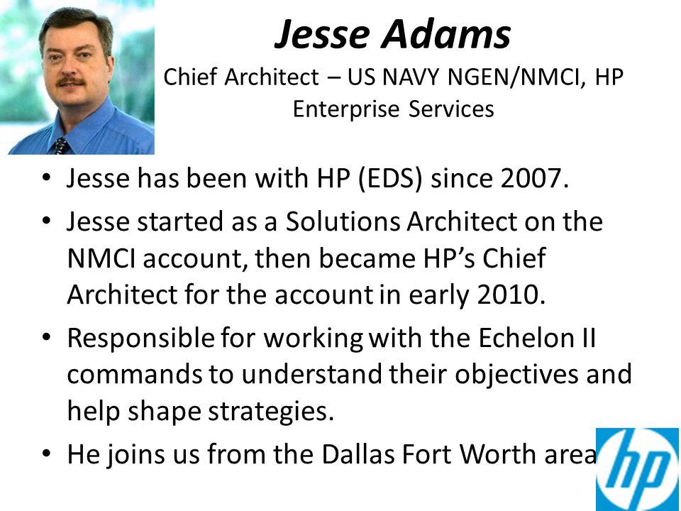 Jesse Adams Chief Architect – US NAVY NGEN/NMCI, HP Enterprise Services