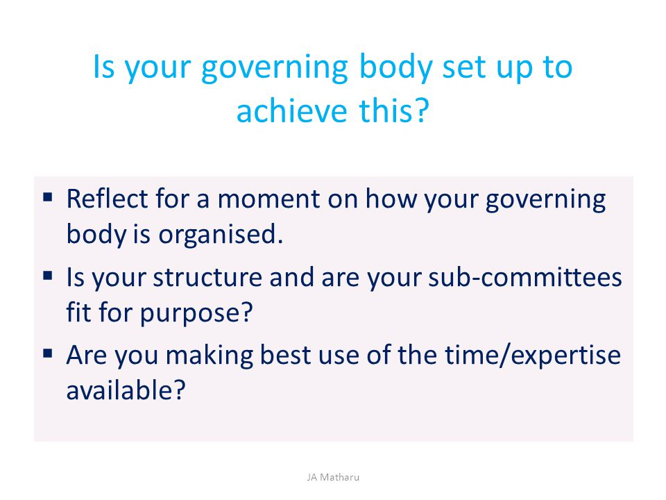 Is your governing body set up to achieve this