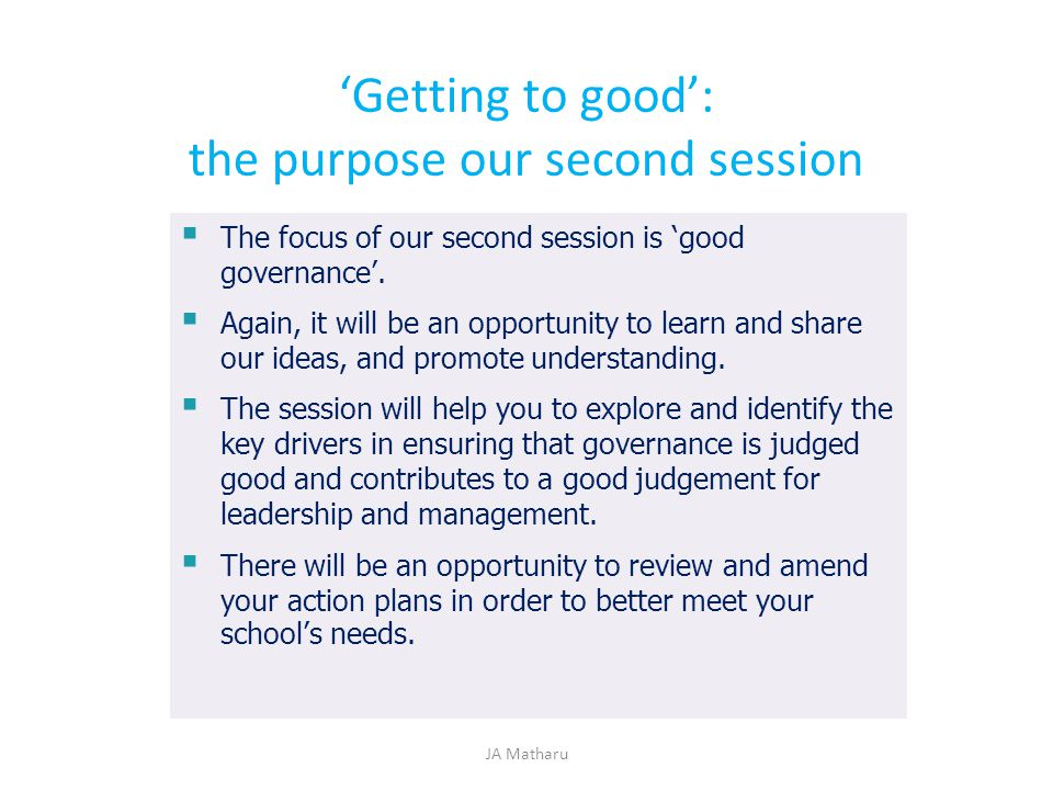 'Getting to good': the purpose our second session