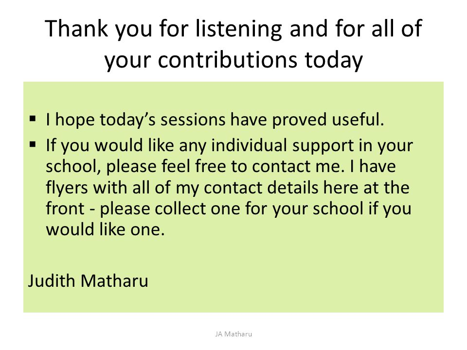 Thank you for listening and for all of your contributions today