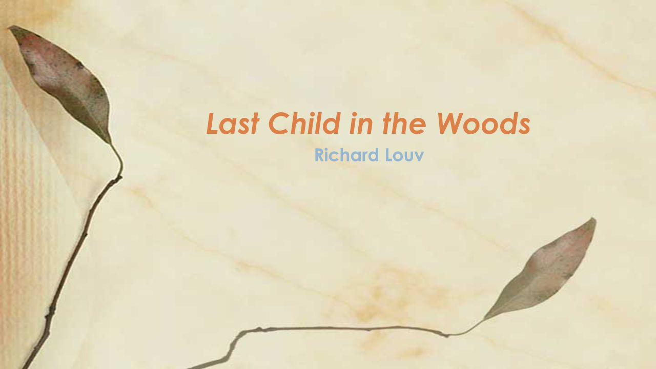 Last Child in the Woods Richard Louv