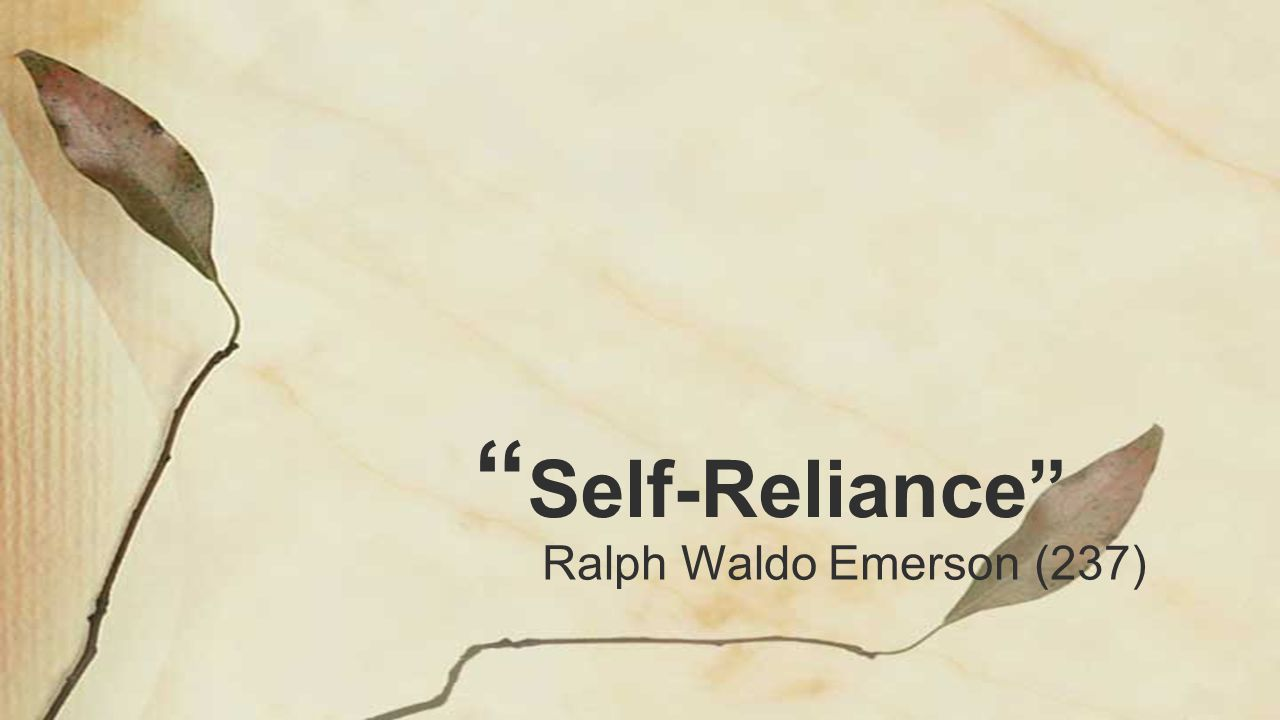 an examination of self reliance in literature In this interactive lesson you will explore how ralph waldo emerson defines individualism in self-reliance.