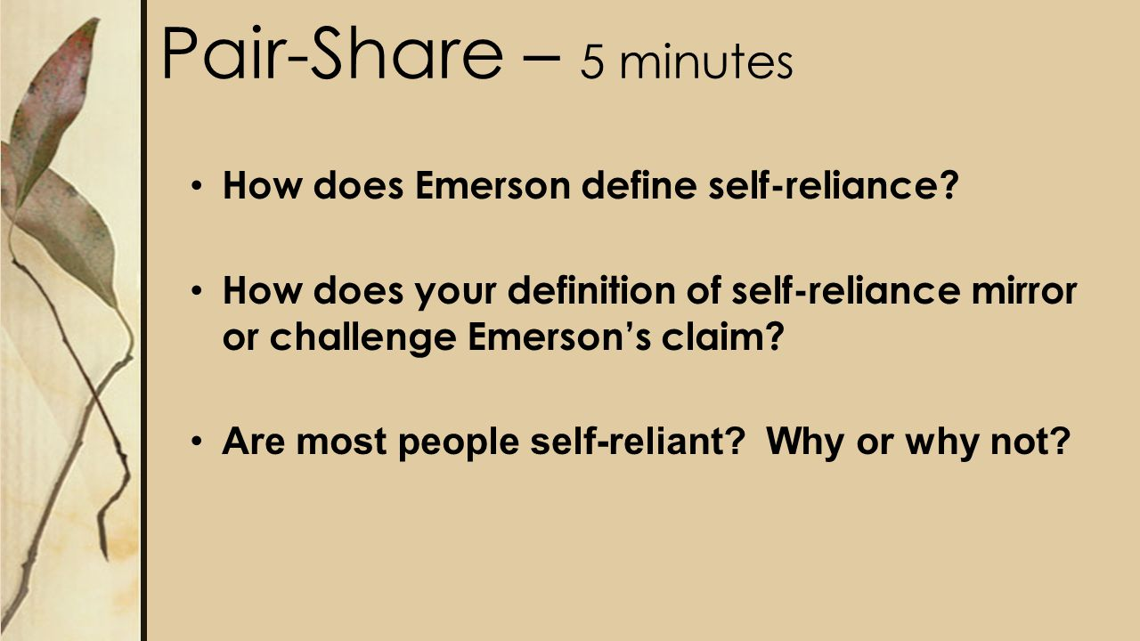 Pair-Share – 5 minutes How does Emerson define self-reliance