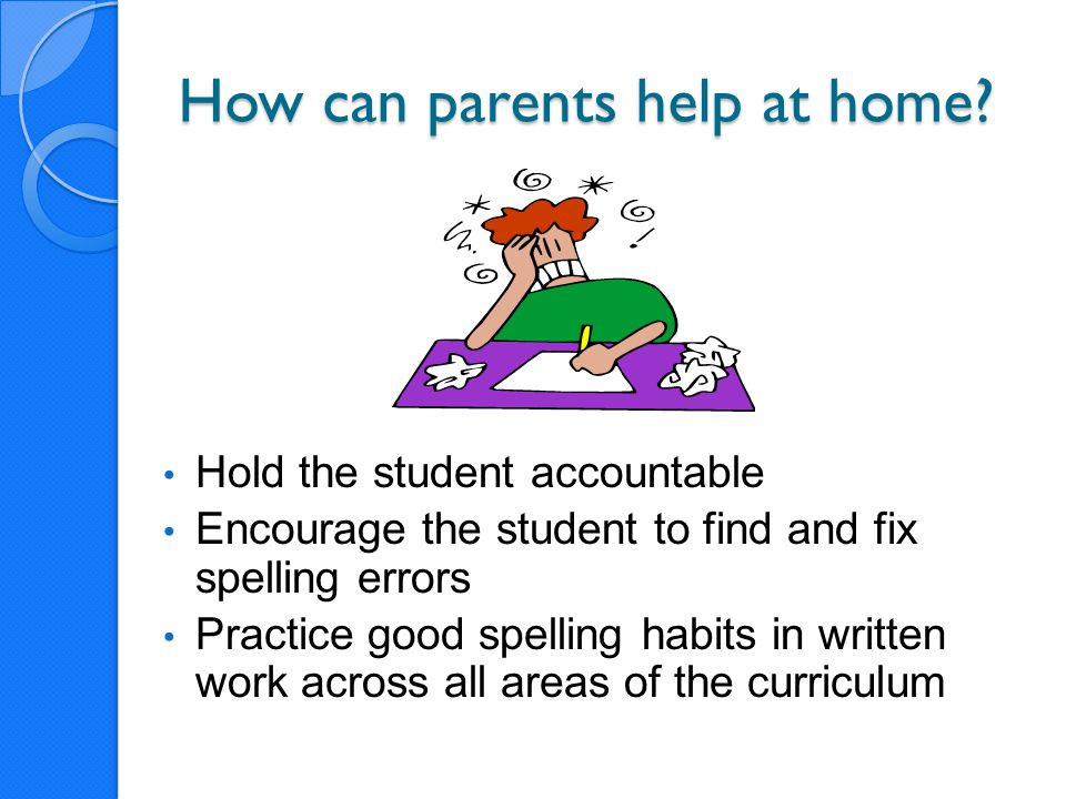 How can parents help at home