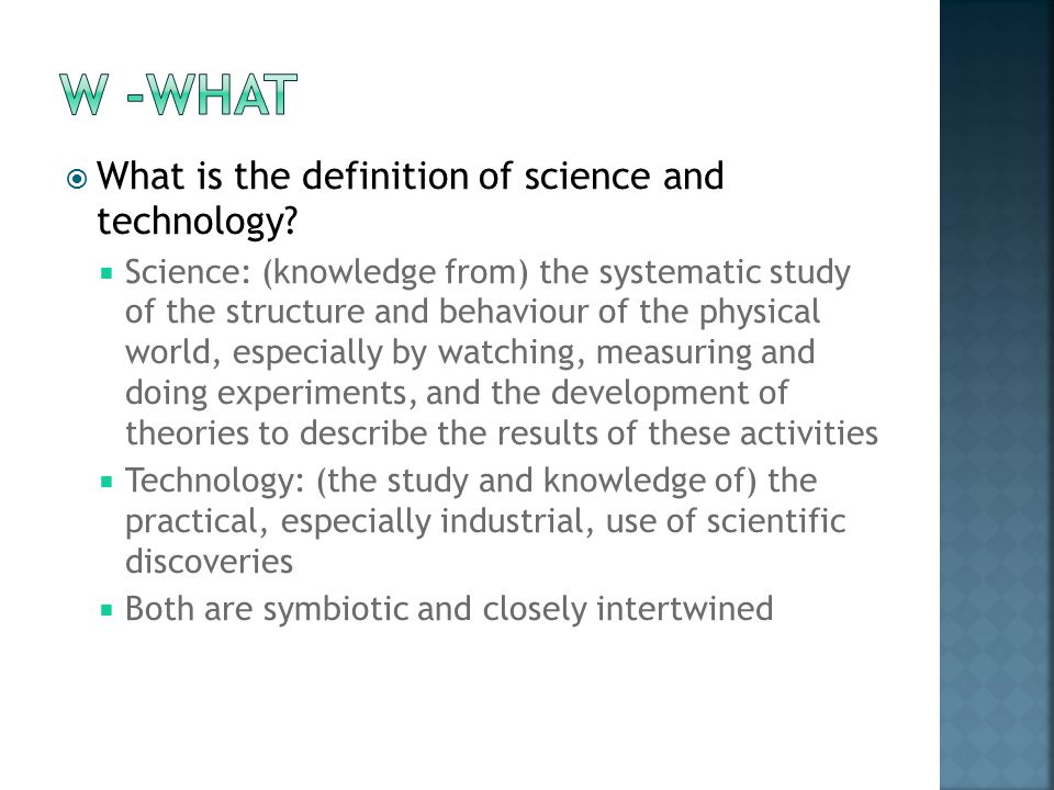 W -WHAT What is the definition of science and technology