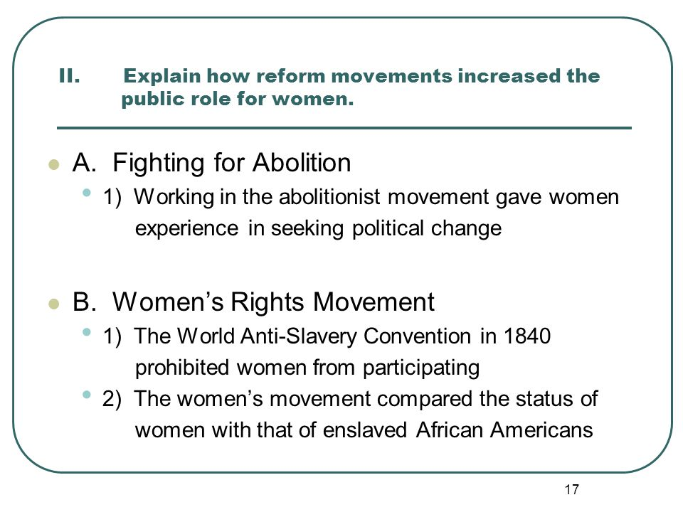 II. Explain how reform movements increased the public role for women.