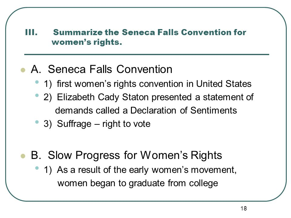 III. Summarize the Seneca Falls Convention for women's rights.