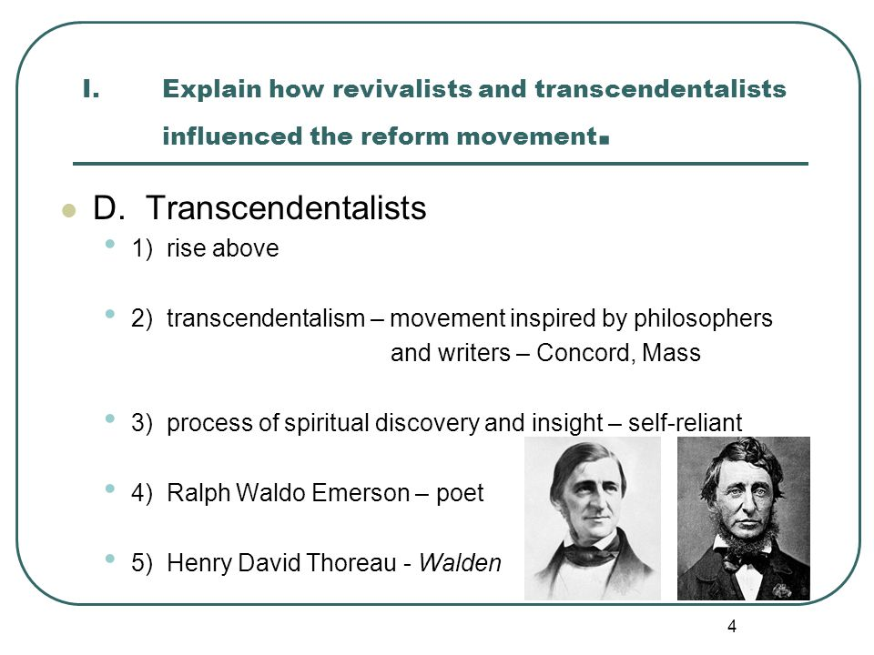 Explain how revivalists and transcendentalists influenced the reform movement.