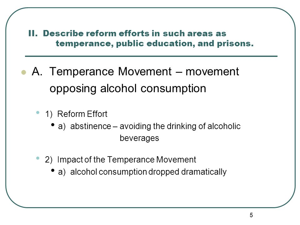 A. Temperance Movement – movement opposing alcohol consumption