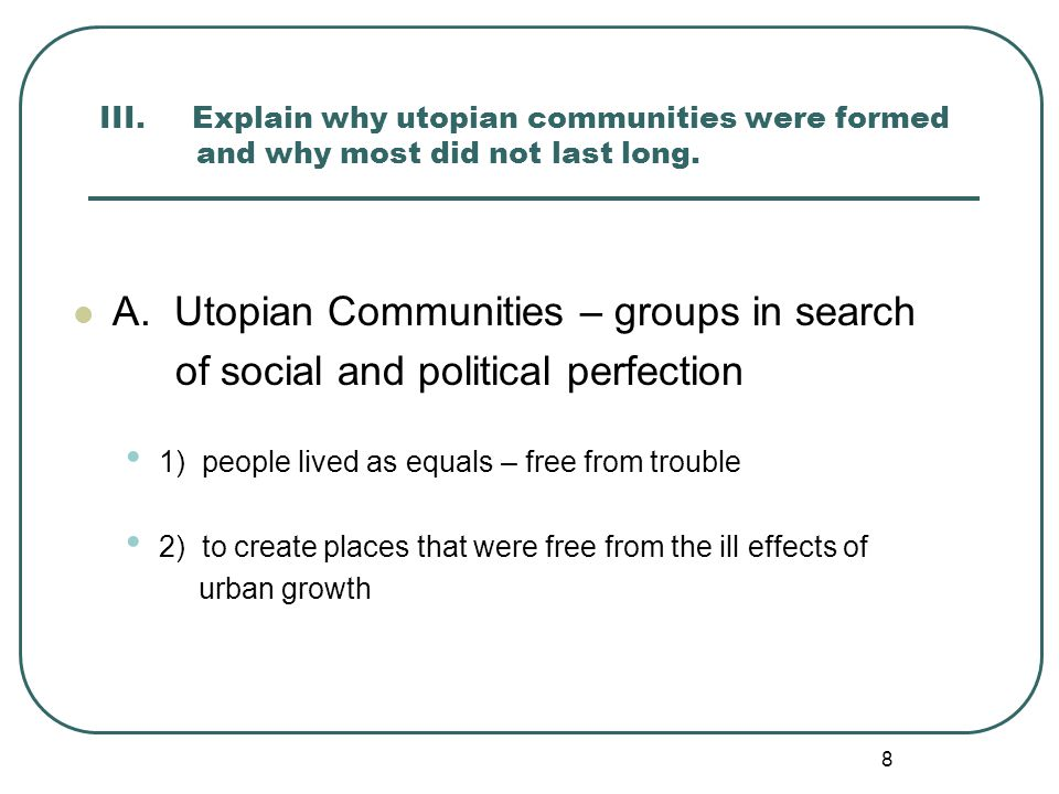 A. Utopian Communities – groups in search