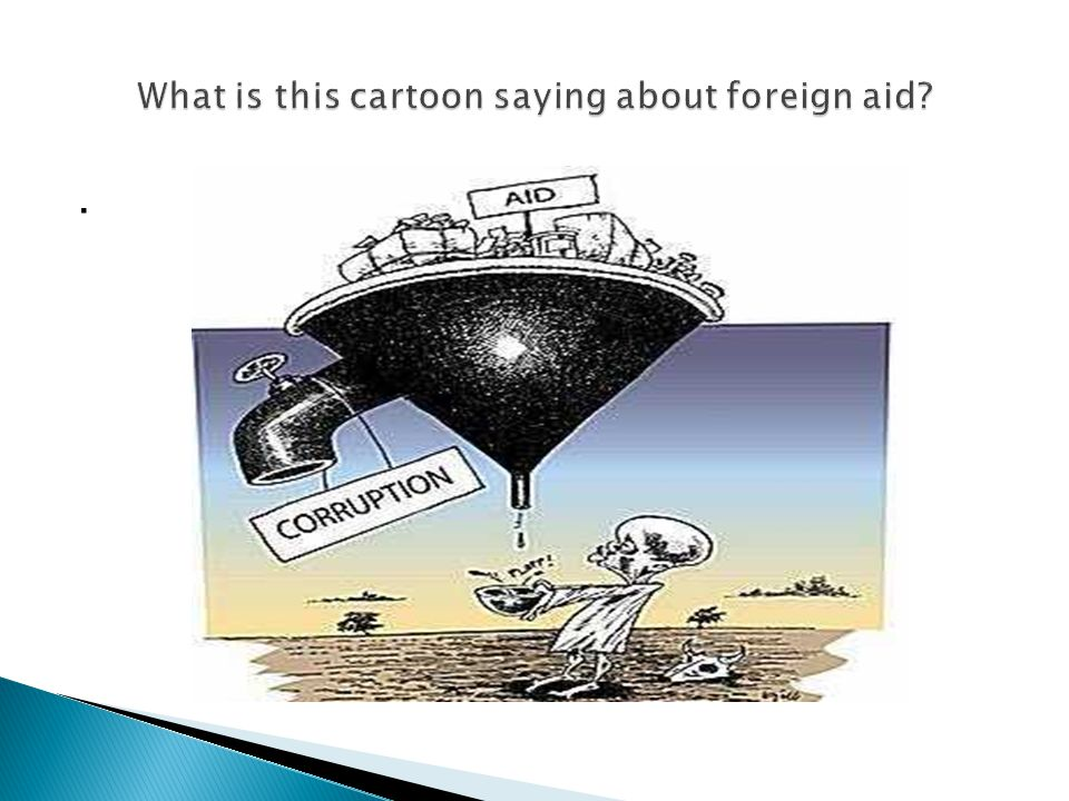 What is this cartoon saying about foreign aid
