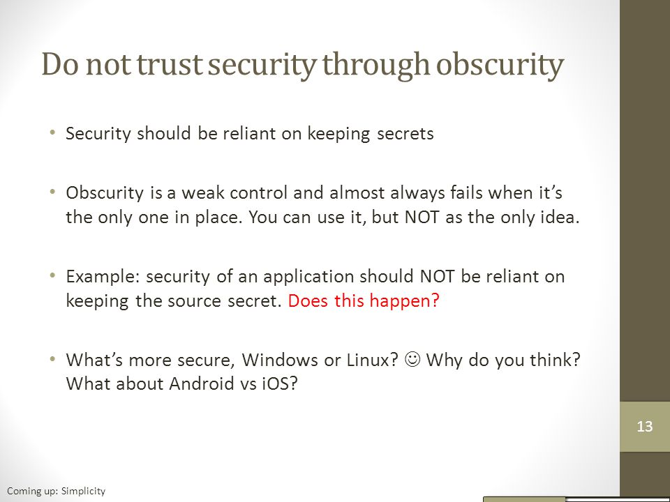 Do not trust security through obscurity