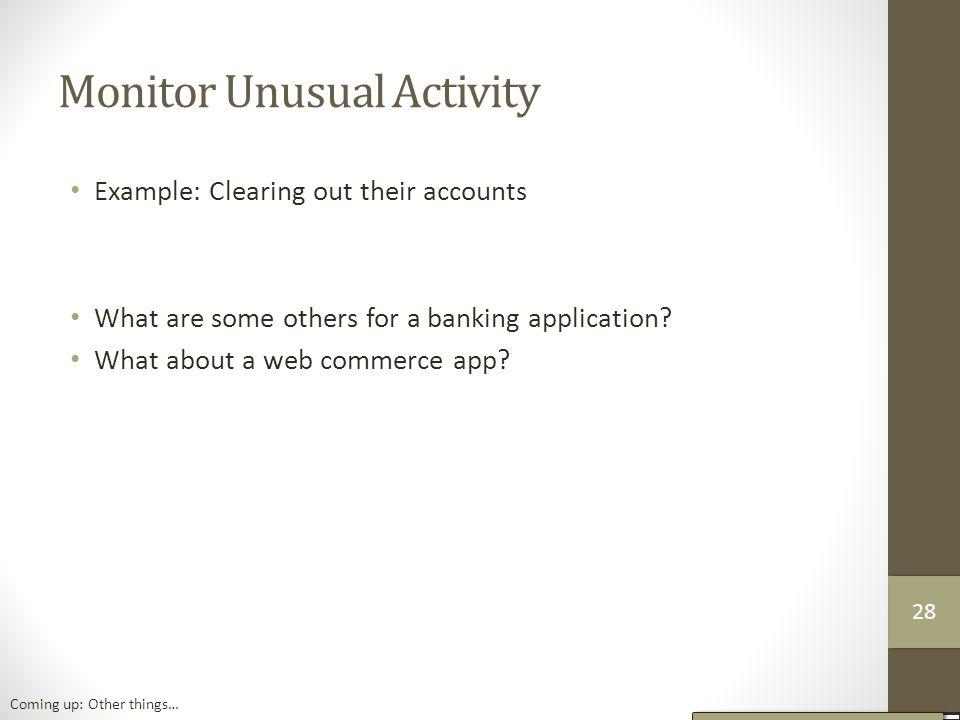 Monitor Unusual Activity