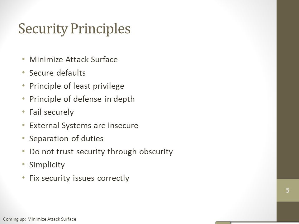 Security Principles Minimize Attack Surface Secure defaults