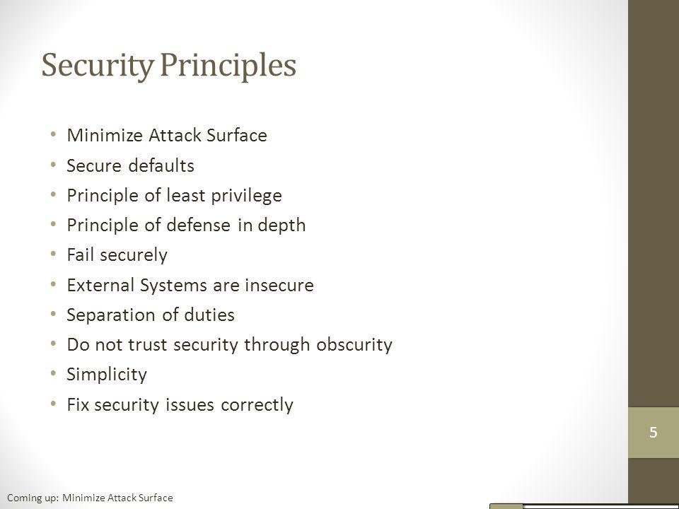 Security Principles Minimize Attack Surface Secure defaults