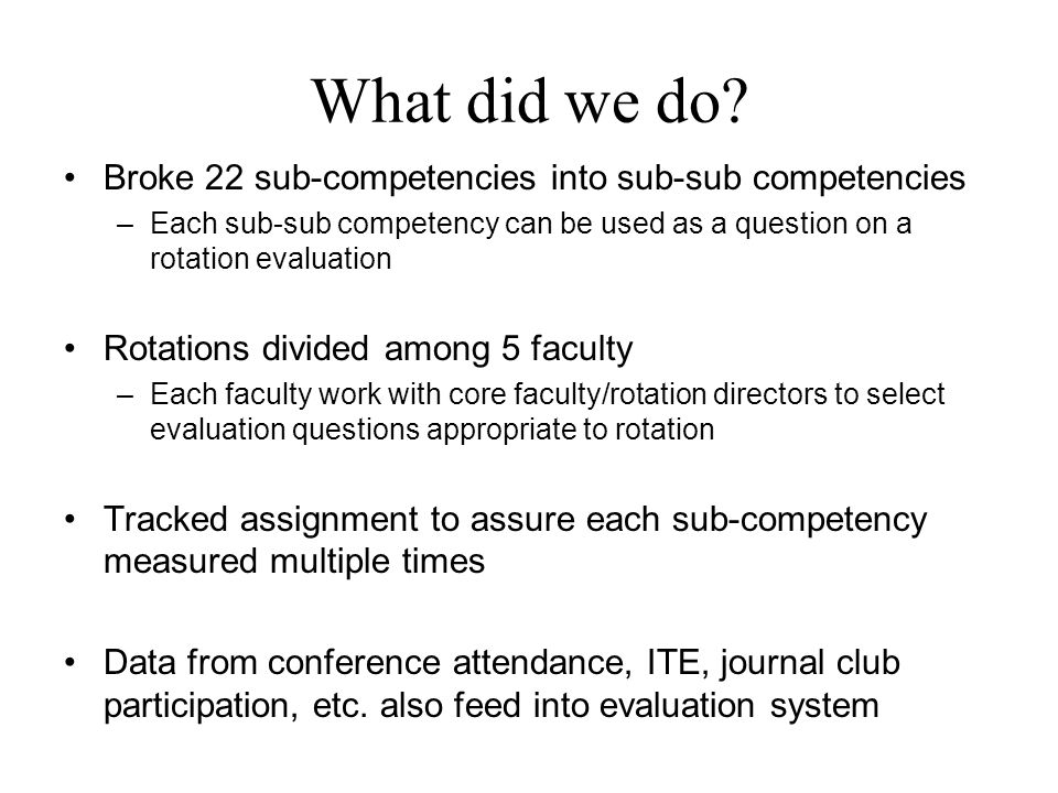 What did we do Broke 22 sub-competencies into sub-sub competencies