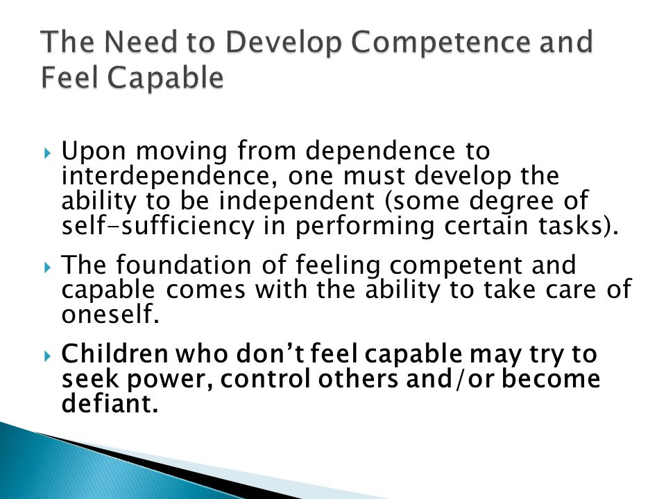 The Need to Develop Competence and Feel Capable