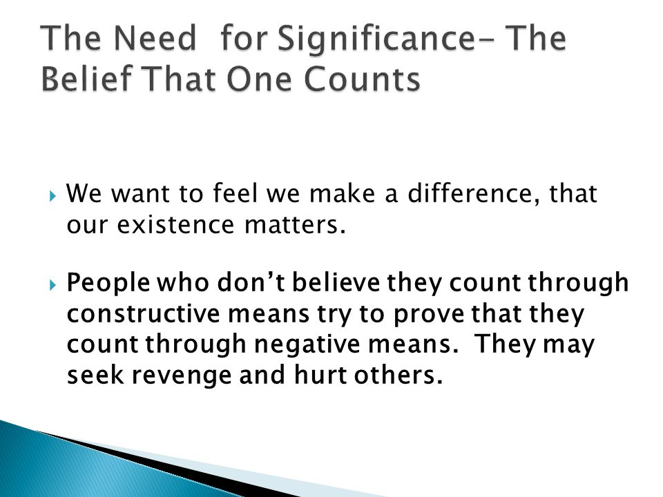 The Need for Significance- The Belief That One Counts