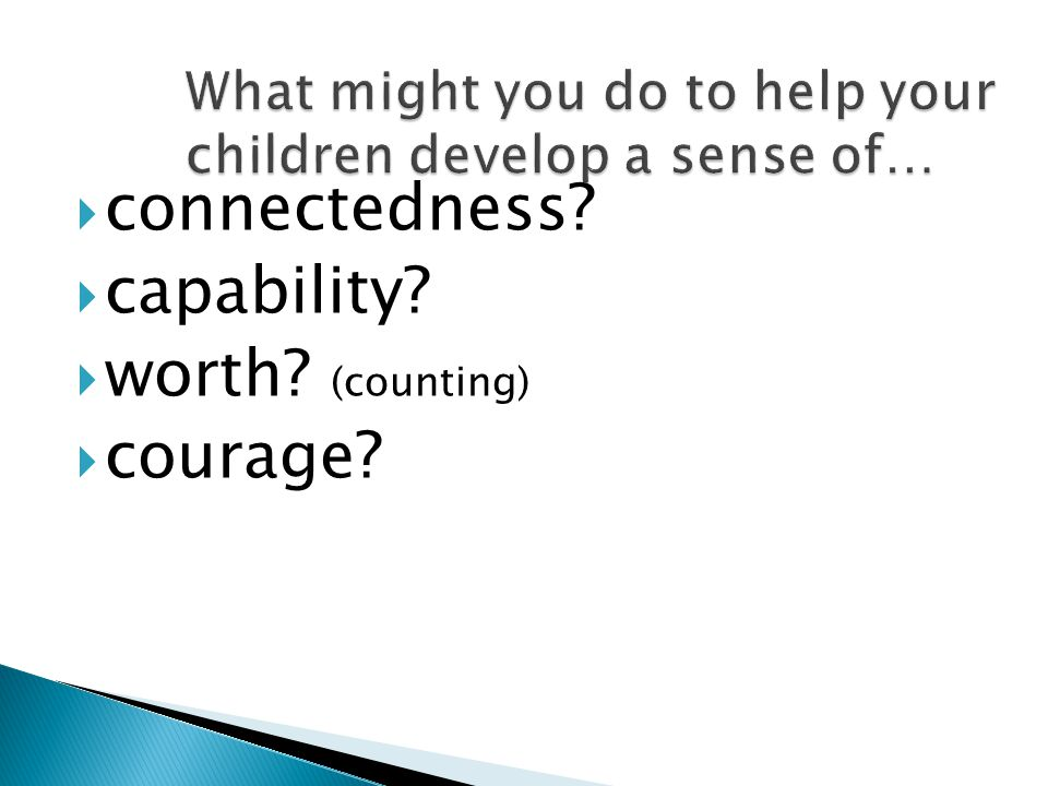 What might you do to help your children develop a sense of…