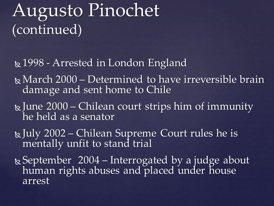 Augusto Pinochet (continued)