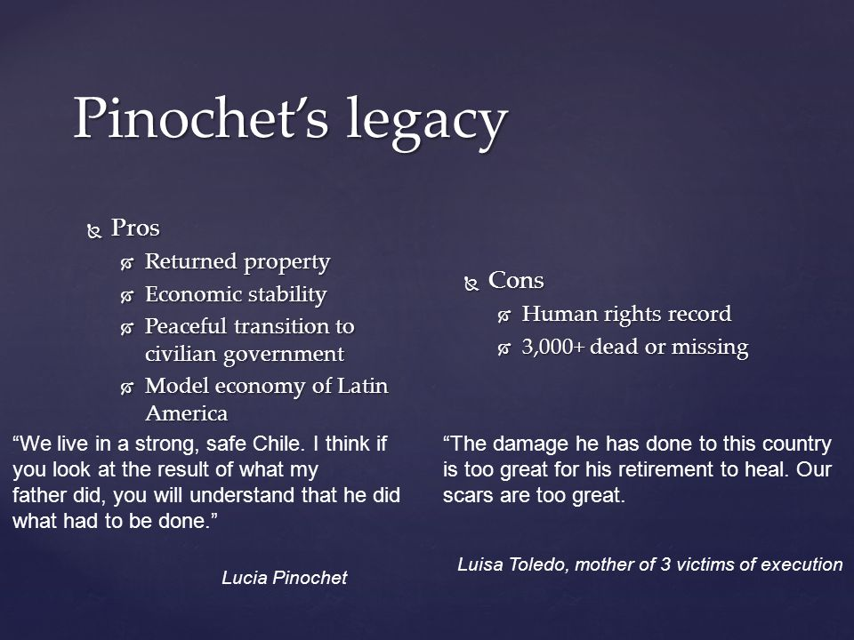 Pinochet's legacy Pros Cons Lucia Pinochet Returned property