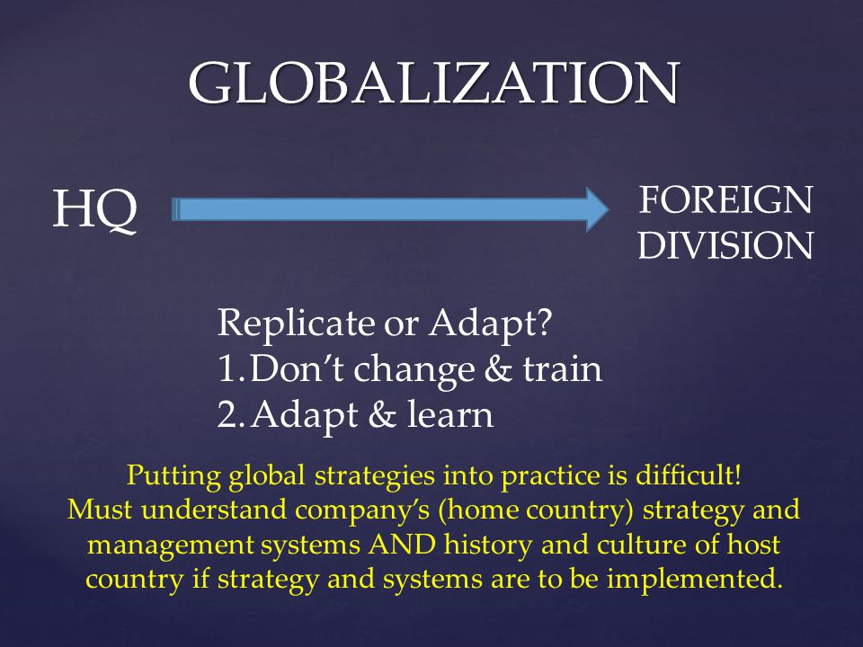 Putting global strategies into practice is difficult!