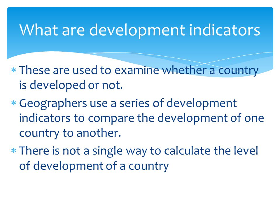 What are development indicators