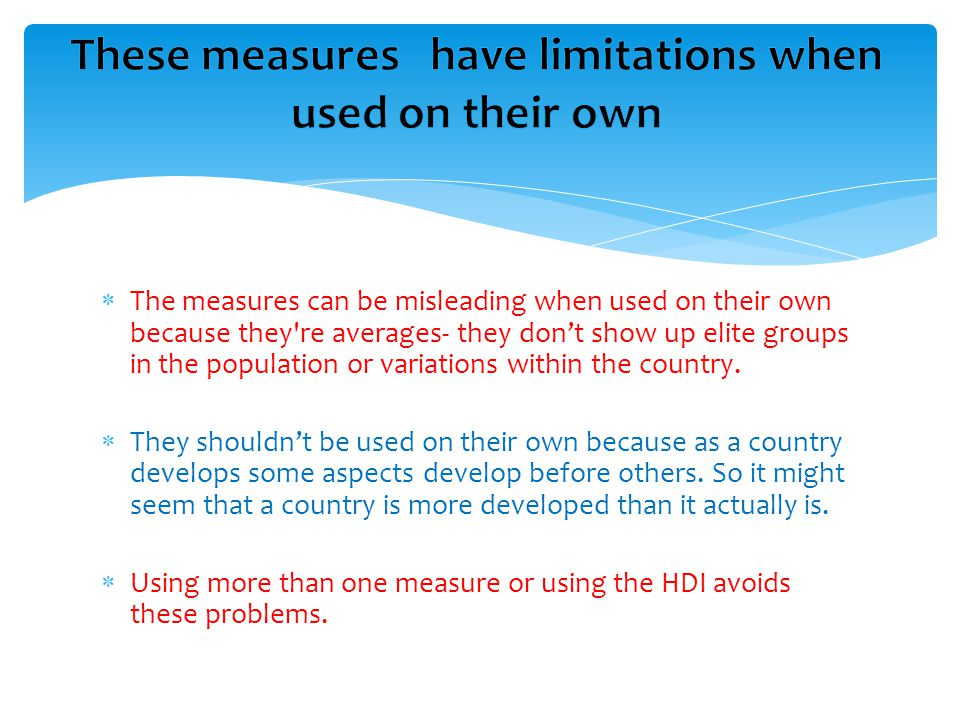 These measures have limitations when used on their own