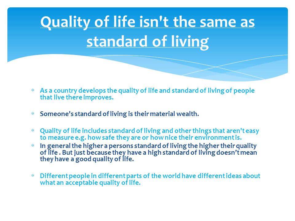 Quality of life isn t the same as standard of living