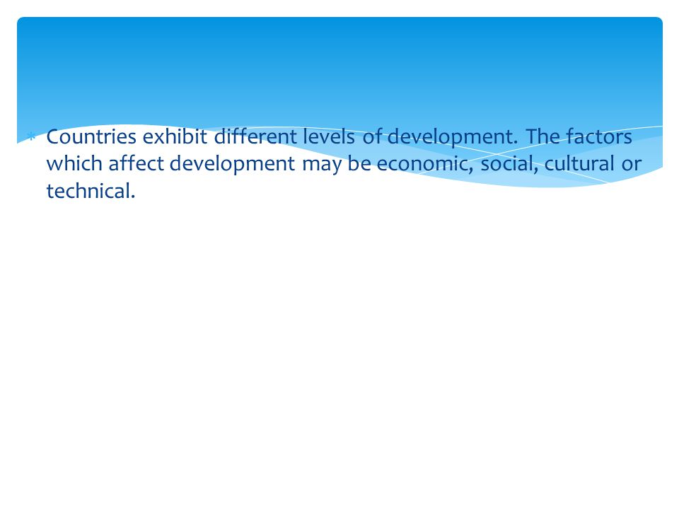 Countries exhibit different levels of development