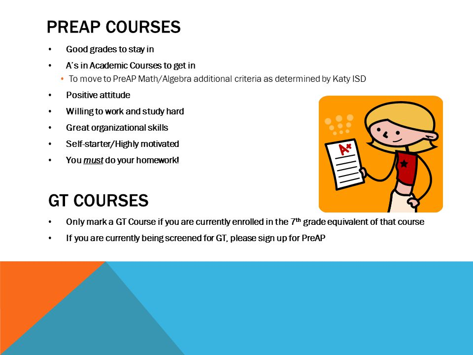 PreAP Courses GT Courses Good grades to stay in