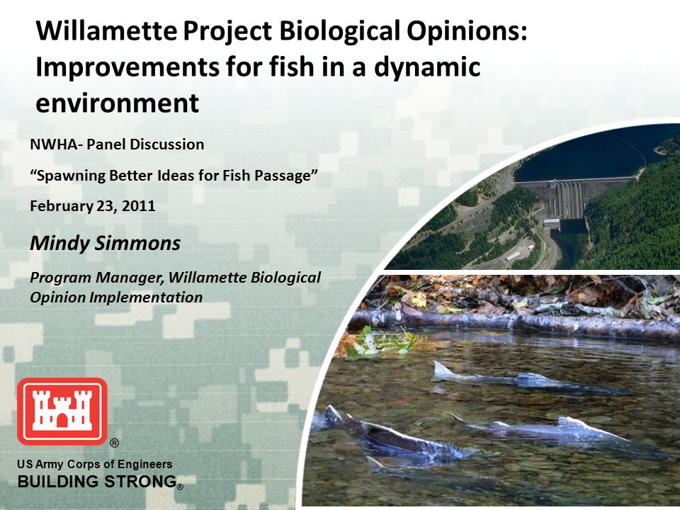 Willamette Project Biological Opinions: Improvements for fish in a dynamic environment