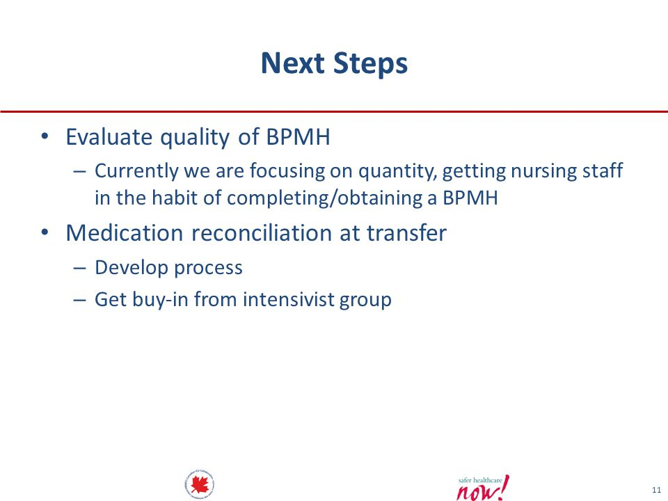 Next Steps Evaluate quality of BPMH