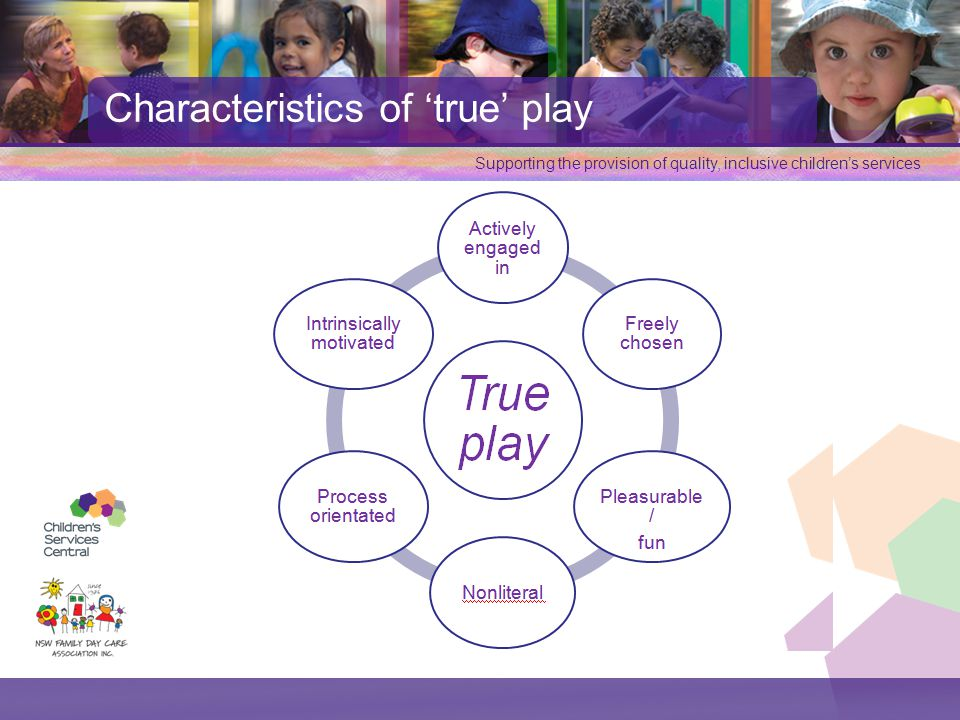 Characteristics of 'true' play