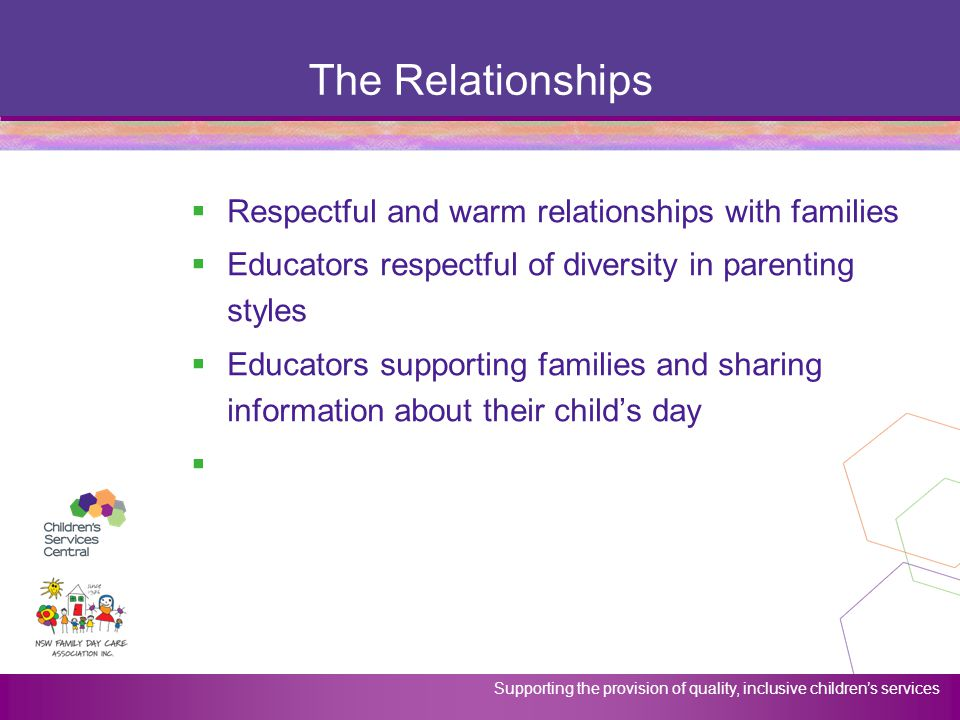The Relationships Respectful and warm relationships with families