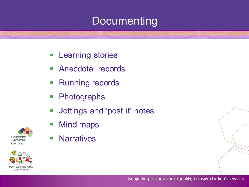 Documenting Learning stories Anecdotal records Running records