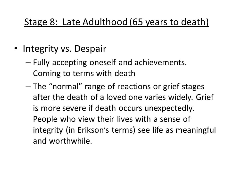 Stage 8: Late Adulthood (65 years to death)